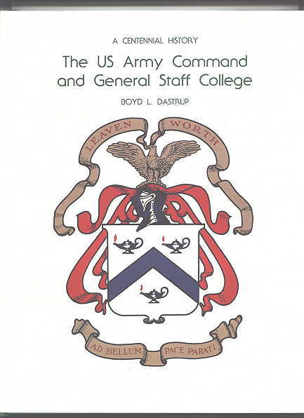 Image for THE US ARMY COMMAND AND GENERAL STAFF COLLEGE: A CENTENNIAL HISTORY.