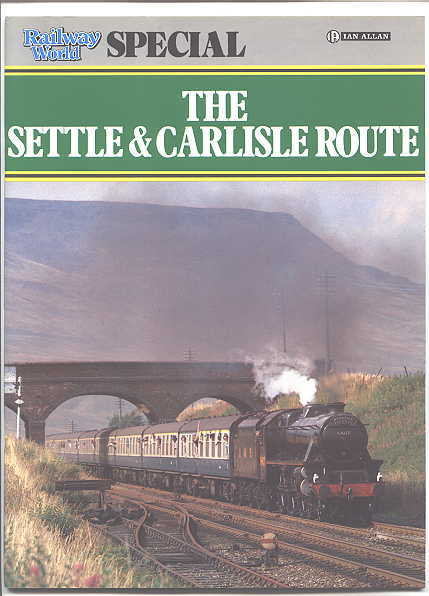Image for THE SETTLE & CARLISLE ROUTE.  RAILWAY WORLD SPECIAL.