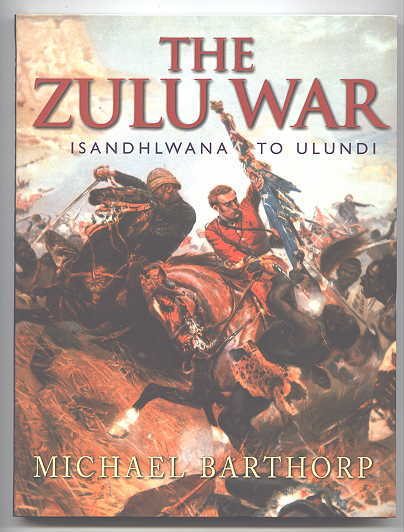 Image for THE ZULU WAR: ISANDHLWANA TO ULUNDI.