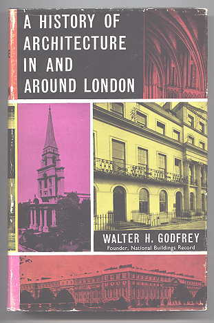Image for A HISTORY OF ARCHITECTURE IN AND AROUND LONDON.  ARRANGED TO ILLUSTRATE THE COURSE OF ARCHITECTURE IN ENGLAND UNTIL THE END OF THE NINETEENTH CENTURY WITH A LIST OF PRINCIPAL TWENTIETH-CENTURY BUILDINGS.