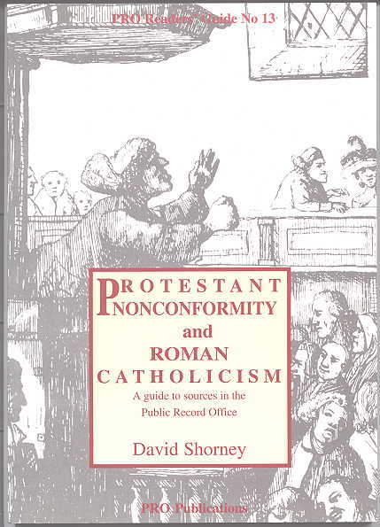 Image for PROTESTANT NONCONFORMITY AND ROMAN CATHOLICISM:  A GUIDE TO SOURCES IN THE PUBLIC RECORD OFFICE.  PRO READERS' GUIDE NO. 13.