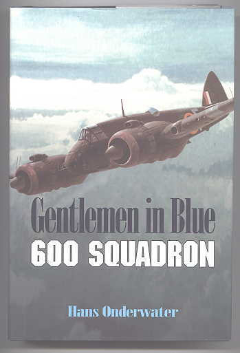 Image for GENTLEMEN IN BLUE.  THE HISTORY OF NO. 600 (CITY OF LONDON) SQUADRON, ROYAL AUXILIARY AIR FORCE AND NO. 600 (CITY OF LONDON) SQUADRON ASSOCIATION, 1925-1995.