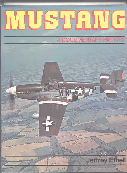 Image for MUSTANG:  A DOCUMENTARY HISTORY OF THE P-51.