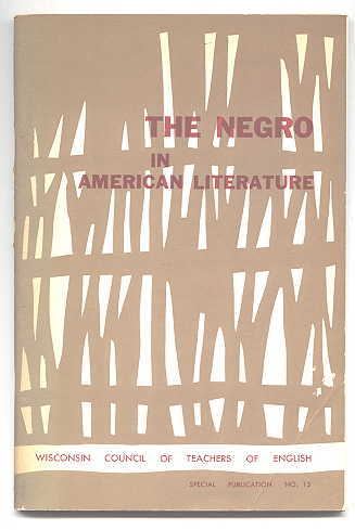 Image for THE NEGRO IN AMERICAN LITERATURE AND A BIBLIOGRAPHY OF LITERATURE BY AND ABOUT NEGRO AMERICANS.