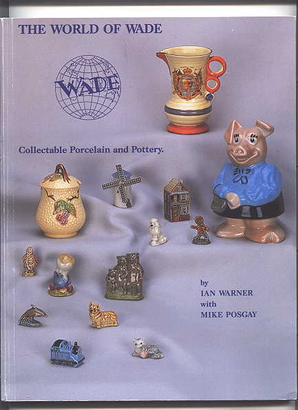 Image for THE WORLD OF WADE:  COLLECTABLE PORCELAIN AND POTTERY.