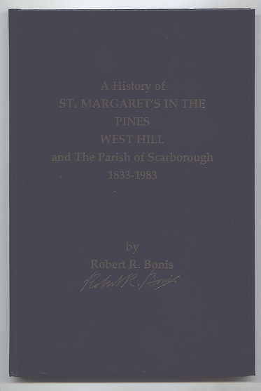 Image for A HISTORY OF ST. MARGARET'S IN THE PINES, WEST HILL AND THE PARISH OF SCARBOROUGH, 1833-1983.