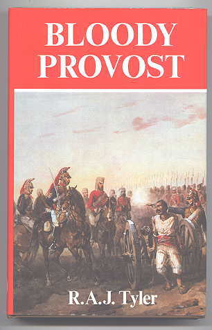 Image for BLOODY PROVOST:  AN ACCOUNT OF THE PROVOST SERVICE OF THE BRITISH ARMY, AND THE EARLY YEARS OF THE CORPS OF ROYAL MILITARY POLICE.