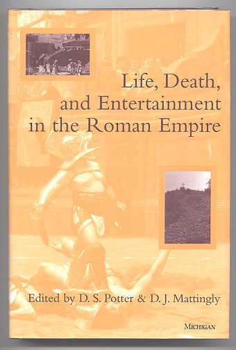 Image for LIFE, DEATH, AND ENTERTAINMENT IN THE ROMAN EMPIRE.