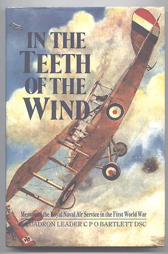 Image for IN THE TEETH OF THE WIND:  THE STORY OF A NAVAL PILOT ON THE WESTERN FRONT, 1916-1918.