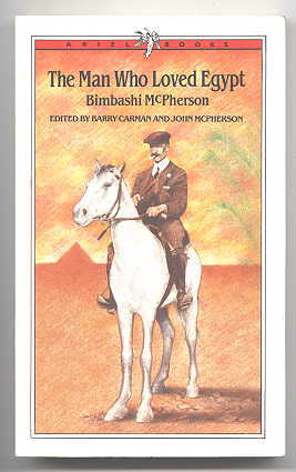 Image for THE MAN WHO LOVED EGYPT:  BIMBASHI McPHERSON.