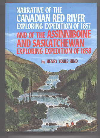 Image for NARRATIVE OF THE CANADIAN RED RIVER EXPLORING EXPEDITION OF 1857 AND OF THE ASSINNIBOINE AND SASKATCHEWAN EXPLORING EXPEDITION OF 1858.  TWO VOLUMES IN ONE.