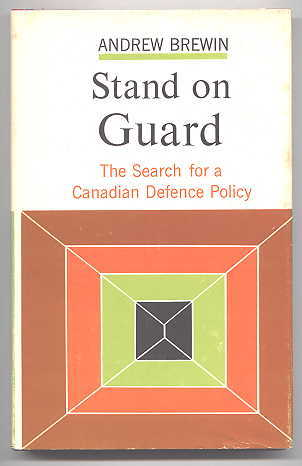 Image for STAND ON GUARD:  THE SEARCH FOR A CANADIAN DEFENCE POLICY.
