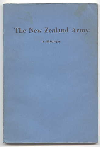 Image for THE NEW ZEALAND ARMY:  A BIBLIOGRAPHY.