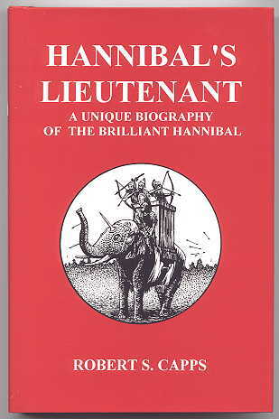 Image for HANNIBAL'S LIEUTENANT:  A UNIQUE BIOGRAPHY OF HANNIBAL.