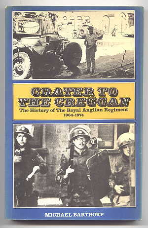 Image for CRATER TO THE CREGGAN:  A HISTORY OF THE ROYAL ANGLIAN REGIMENT 1964-1974.