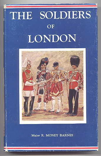 Image for THE SOLDIERS OF LONDON.  IMPERIAL SERVICES LIBRARY VOLUME VI.