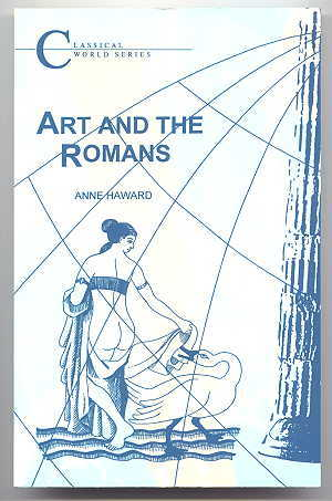 Image for ART AND THE ROMANS.  CLASSICAL WORLD SERIES.