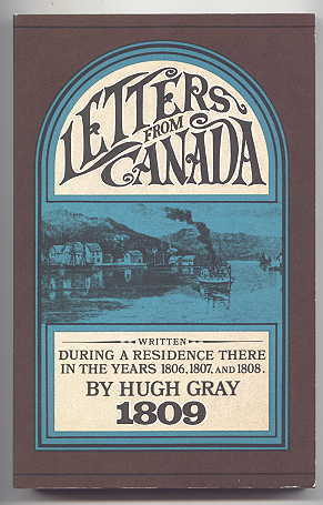 Image for LETTERS FROM CANADA, WRITTEN DURING A RESIDENCE THERE IN THE YEARS 1806, 1807, AND 1808; SHEWING THE PRESENT STATE OF CANADA, ITS PRODUCTIONS - TRADE - COMMERCIAL IMPORTANCE AND POLITICAL RELATIONS.