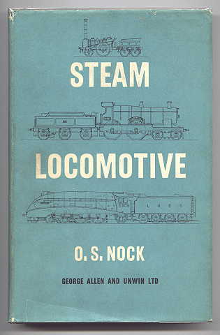 Image for STEAM LOCOMOTIVE:  THE UNFINISHED STORY OF STEAM LOCOMOTIVES AND STEAM LOCOMOTIVE MEN ON THE RAILWAYS OF GREAT BRITAIN.