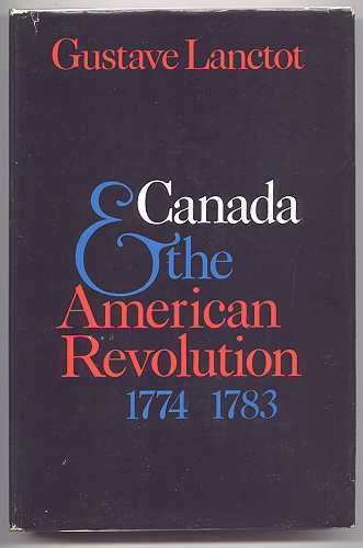 Image for CANADA & THE AMERICAN REVOLUTION 1774-1783.