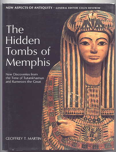 Image for THE HIDDEN TOMBS OF MEMPHIS:  NEW DISCOVERIES FROM THE TIME OF TUTANKHAMUN AND RAMESSES THE GREAT.