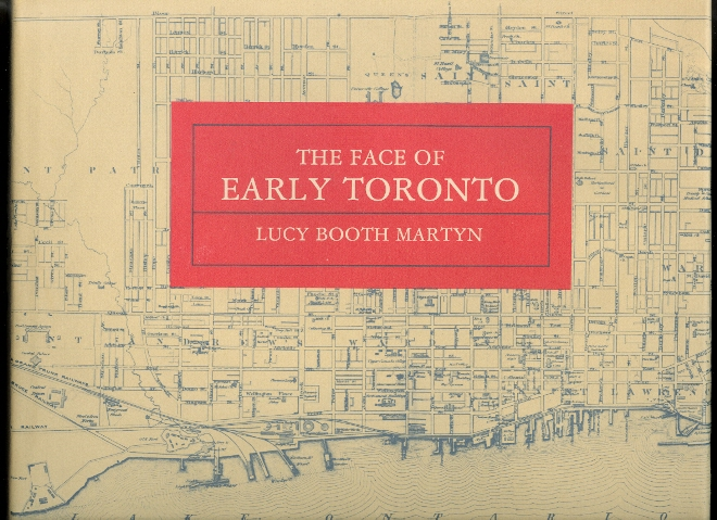 Image for THE FACE OF EARLY TORONTO:  AN ARCHIVAL RECORD 1797-1936.