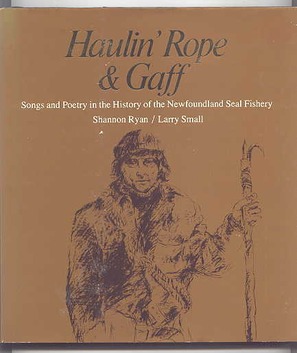 Image for HAULIN' ROPE & GAFF: SONGS AND POETRY IN THE HISTORY OF THE NEWFOUNDLAND SEAL FISHERY.