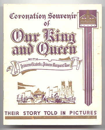 Image for CORONATION SOUVENIR OF OUR KING AND QUEEN WITH PRINCESS ELIZABETH & PRINCESS MARGRET ROSE.  THEIR STORY TOLD IN PICTURES.