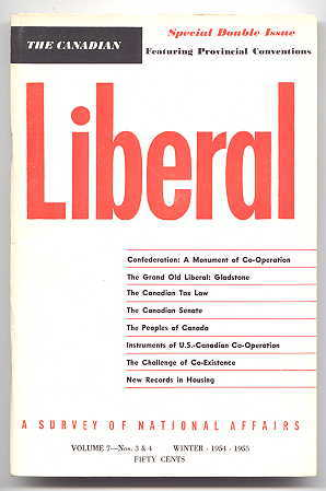 Image for THE CANADIAN LIBERAL.  A SURVEY OF NATIONAL AFFAIRS.  VOLUME 7 - Nos. 3 & 4.  WINTER 1954-1955.  SPECIAL DOUBLE ISSUE.  FEATURING PROVINCIAL CONVENTIONS.
