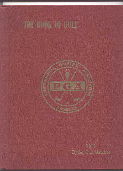 Image for THE BOOK OF GOLF.  PUBLISHED BY THE PGA ON THE OCCASION OF THE 9th BIENNIAL BRITISH-AMERICAN RYDER CUP GOLF MATCHES, PINEHURST, N.C.  NOV. 2 AND 4, 1951.