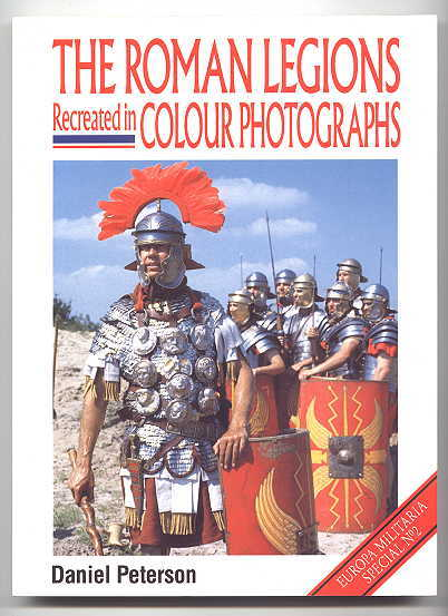 Image for THE ROMAN LEGIONS RECREATED IN COLOUR PHOTOGRAPHS.  EUROPA MILITARIA SPECIAL NO. 2.