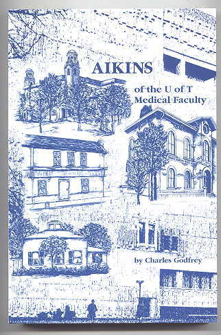 Image for AIKINS OF THE U OF T MEDICAL FACULTY.