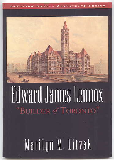 "Image for EDWARD JAMES LENNOX:  ""BUILDER OF TORONTO""."