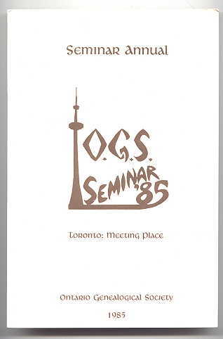 Image for SEMINAR ANNUAL.  O.G.S. SEMINAR '85.  (ONTARIO GENEALOGICAL SOCIETY.)