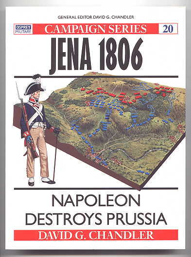 Image for JENA 1806:  NAPOLEON DESTROYS PRUSSIA.  OSPREY MILITARY CAMPAIGN SERIES 20.