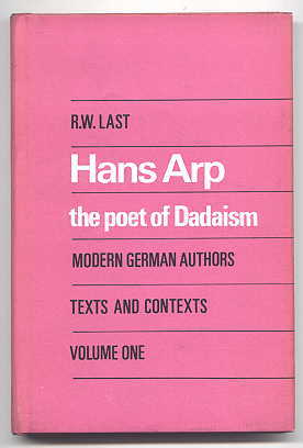 Image for HANS ARP:  THE POET OF DADAISM.  MODERN GERMAN AUTHORS - TEXTS AND CONTEXTS.  VOLUME ONE.