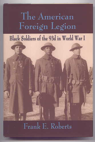 Image for THE AMERICAN FOREIGN LEGION:  BLACK SOLDIERS OF THE 93d IN WORLD WAR I.