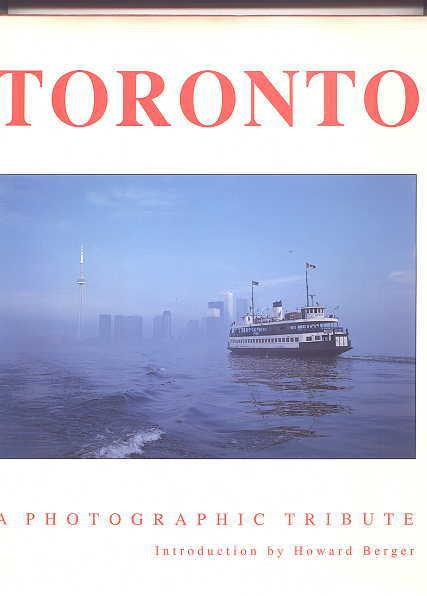 Image for TORONTO:  A PHOTOGRAPHIC TRIBUTE.