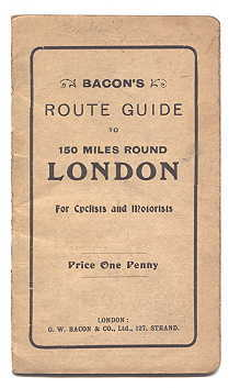 Image for BACON'S ROUTE GUIDE TO 150 MILES ROUND LONDON FOR CYCLISTS AND MOTORISTS.