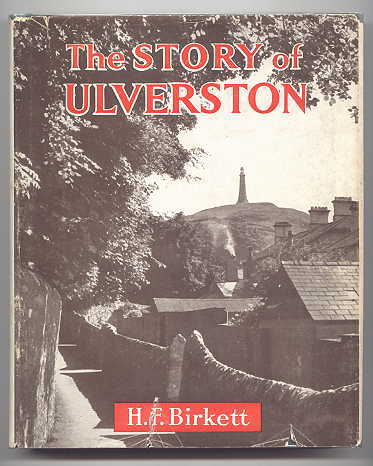 Image for THE STORY OF ULVERSTON:  A SHORT HISTORY.  BEING AN ACCOUNT OF THE PEOPLE OF ULVERSTON, AND THE GROWTH OF THE TOWN.