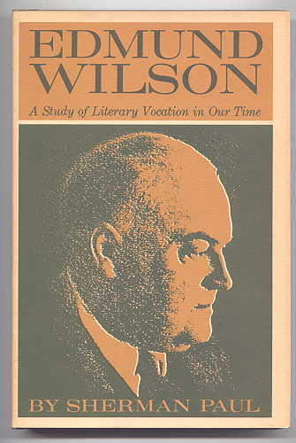 Image for EDMUND WILSON:  A STUDY OF LITERARY VOCATION IN OUR TIME.