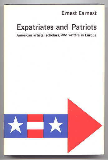Image for EXPATRIATES AND PATRIOTS:  AMERICAN ARTISTS, SCHOLARS, AND WRITERS IN EUROPE.