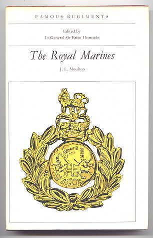 Image for THE ROYAL MARINES.  FAMOUS REGIMENTS SERIES.