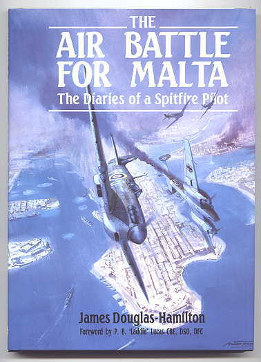 Image for THE AIR BATTLE FOR MALTA:  THE DIARIES OF A FIGHTER PILOT.