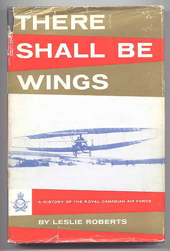 Image for THERE SHALL BE WINGS:  A HISTORY OF THE ROYAL CANADIAN AIR FORCE.