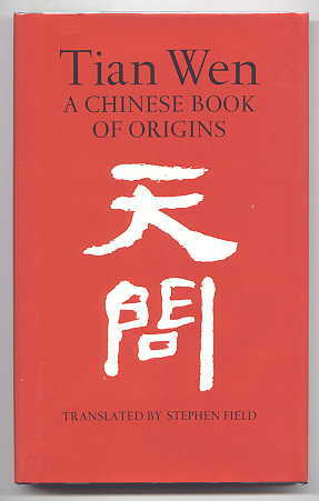 Image for TIAN WEN:  A CHINESE BOOK OF ORIGINS.