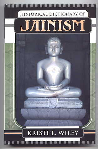 Image for HISTORICAL DICTIONARY OF JAINISM.  (HISTORICAL DICTIONARIES OF RELIGIONS, PHILOSOPHIES, AND MOVEMENTS, NO. 53.)