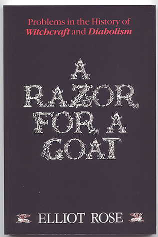 Image for A RAZOR FOR A GOAT:  A DISCUSSION OF CERTAIN PROBLEMS IN THE HISTORY OF WITCHCRAFT AND DIABOLISM.