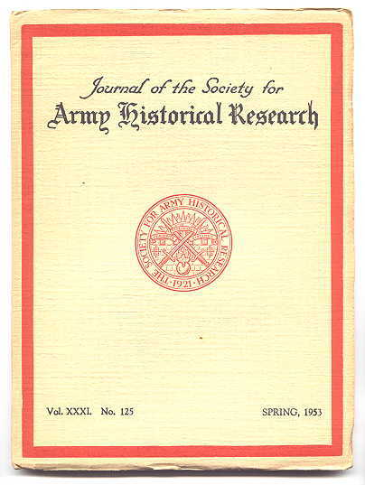Image for JOURNAL OF THE SOCIETY FOR ARMY HISTORICAL RESEARCH.  SPRING, 1953.  VOL. XXXI.  NO. 125.