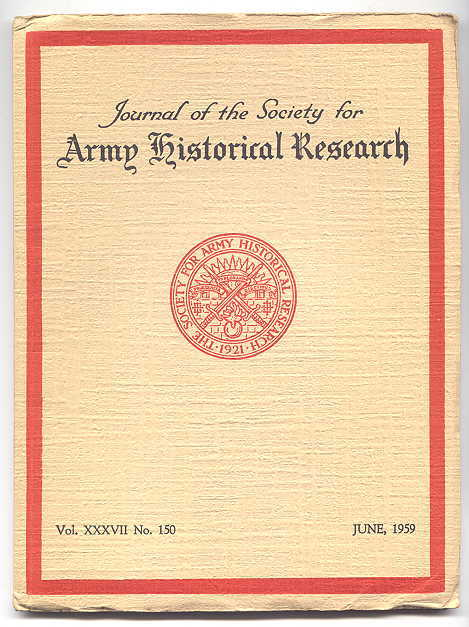 Image for JOURNAL OF THE SOCIETY FOR ARMY HISTORICAL RESEARCH.  JUNE, 1959.  VOL. XXXVII.  NO. 150.
